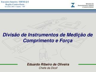 Eduardo Ribeiro de Oliveira  Chefe da Dicof