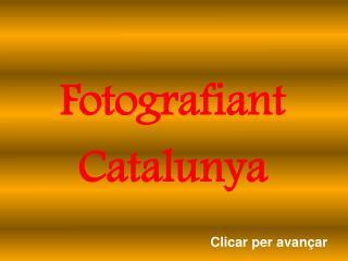 Fotografiant Catalunya