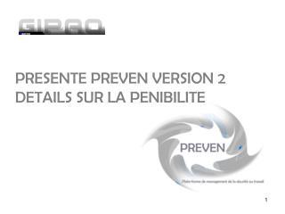 PRESENTE PREVEN VERSION 2 DETAILS SUR LA PENIBILITE