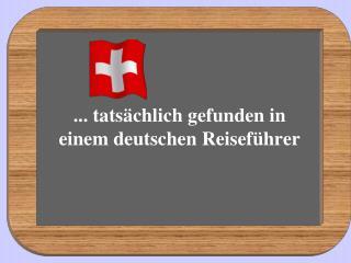 ... tats�chlich gefunden in einem deutschen Reisef�hrer