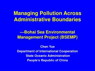 Managing Pollution Across Administrative Boundaries   Bohai Sea Environmental Management Project BSEMP