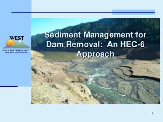 Sediment Management for Dam Removal:  An HEC-6 Approach