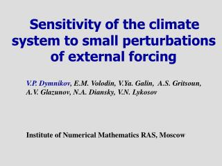 Sensitivity of the climate system to small perturbations of external forcing