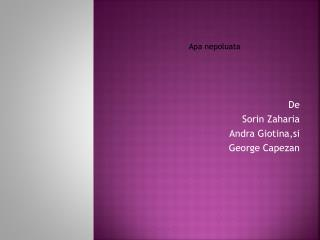 De Sorin Zaharia   Andra Giotina,si   George Capezan