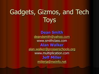 Gadgets, Gizmos, and Tech Toys