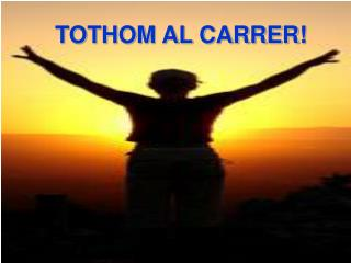 TOTHOM AL CARRER!