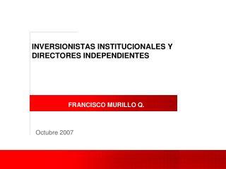 INVERSIONISTAS INSTITUCIONALES Y DIRECTORES INDEPENDIENTES