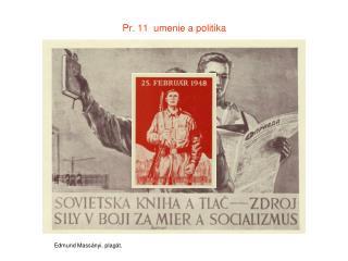 Pr. 11  umenie a politika