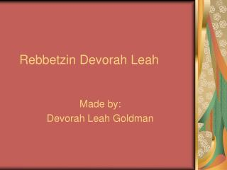 Rebbetzin Devorah Leah