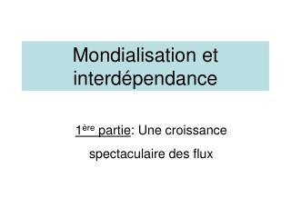 Mondialisation et interd pendance
