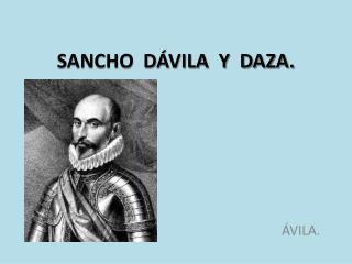 SANCHO  DÁVILA  Y  DAZA.