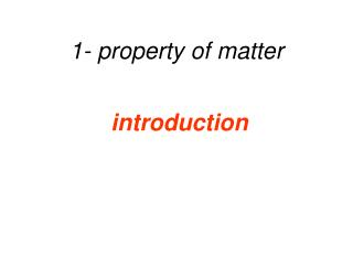 1- property of matter