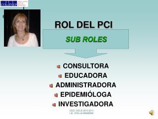 ROL DEL PCI ÉXITO DEL ROL