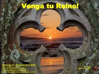 Domingo 21 de Noviembre 2010 Jesucristo Rey del Universo Evangelio seg�n San Lucas 23,35-43
