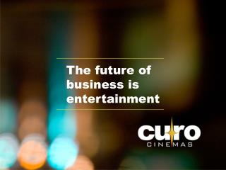 The future of business is entertainment