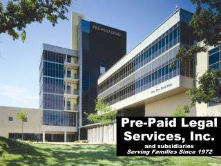 Pre-Paid Legal  Services, Inc. and subsidiaries Serving Families Since 1972