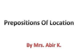 Prepositions  O f Location