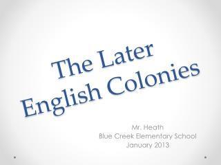 The Later English Colonies