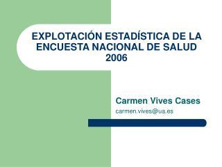 EXPLOTACIÓN ESTADÍSTICA DE LA ENCUESTA NACIONAL DE SALUD 2006