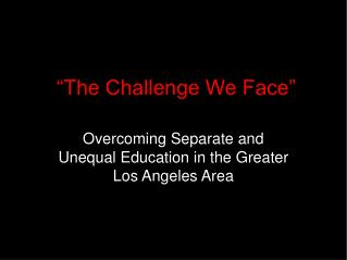 """""""The Challenge We Face"""""""