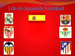 Life In Spanish Football