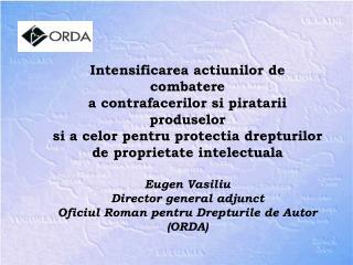 Intensificarea actiunilor de combatere a contrafacerilor si piratarii produselor