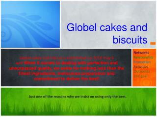 Globel cakes and biscuits