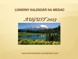 LUNÁRNY KALENDÁR NA MESIAC AUGUST 2013