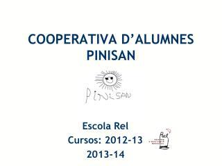COOPERATIVA D�ALUMNES  PINISAN