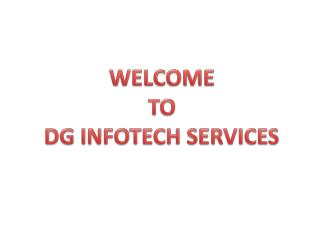 WELCOME  TO  DG INFOTECH SERVICES