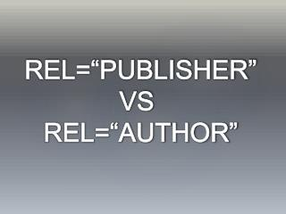 "REL=""PUBLISHER""VS	 REL=""AUTHOR"""