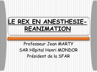 LE REX EN ANESTHESIE-REANIMATION