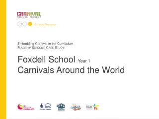 Embedding Carnival in the Curriculum Flagship Schools Case Study: