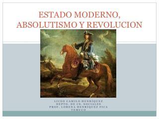 ESTADO MODERNO, ABSOLUTISMO Y REVOLUCION
