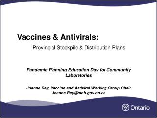 Vaccines & Antivirals:  Provincial Stockpile & Distribution Plans