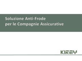 Soluzione Anti-Frode  per le Compagnie Assicurative