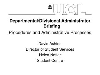 Departmental/Divisional  Administrator  Briefing Procedures  and Administrative Processes