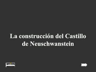 La construcción del Castillo  de Neuschwanstein