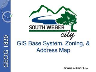 GIS Base System, Zoning, & Address Map