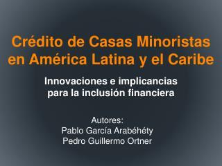 Crédito de Casas  M inoristas  en América Latina y el Caribe