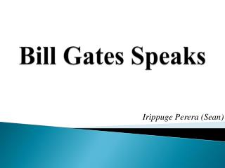Bill Gates Speaks