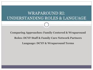Wraparound  Ri : Understanding Roles & LANGUAGE