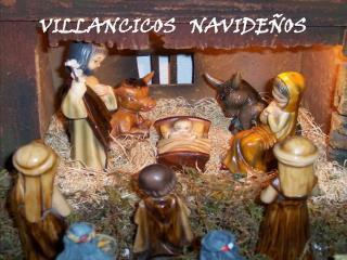 VILLANCICOS   NAVIDEÑOS