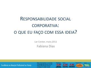 Responsabilidade social corporativa: o que eu faço com essa ideia?