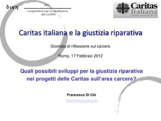 Quali possibili sviluppi per la giustizia riparativa nei progetti delle Caritas sull'area carcere?