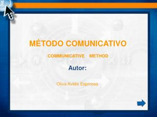 M�TODO COMUNICATIVO COMMUNICATIVE    METHOD