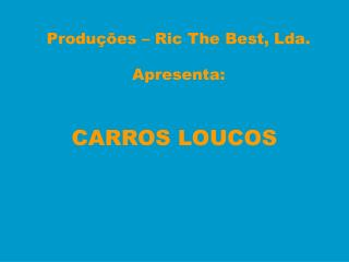 Produ��es � Ric The Best, Lda.