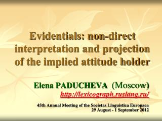 Evidentials: non-direct interpretation and projection of the implied attitude holder