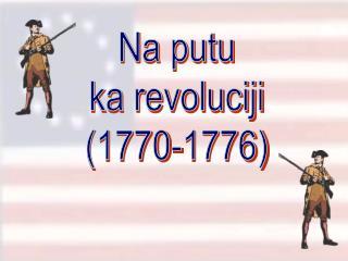 Na putu ka revoluciji (1770-1776)