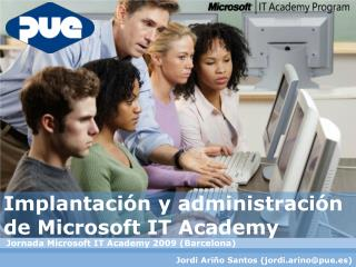 Implantación y administración  de Microsoft IT Academy